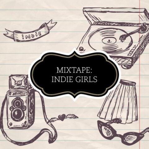 Mixtape: Indie Girls