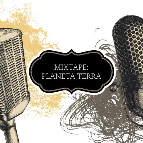 Mixtape: pré Planeta Terra