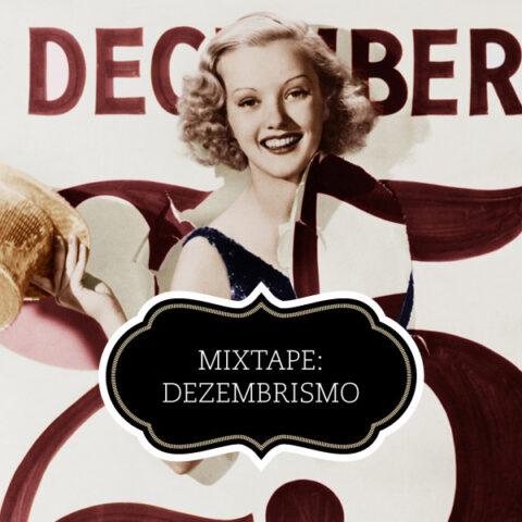 Mixtape: Dezembrismo