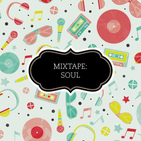 Mixtape: Soul music!