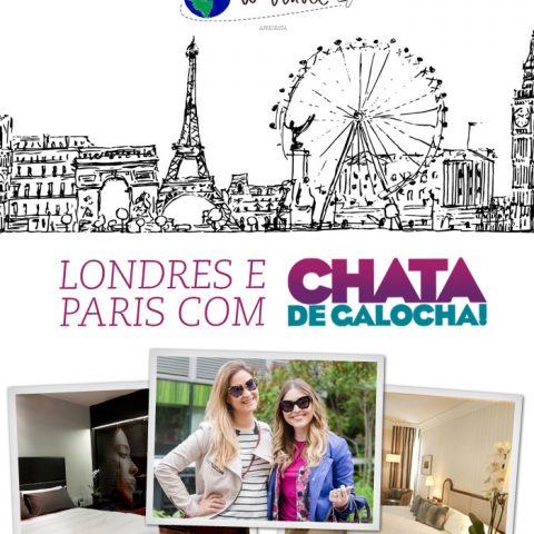 Londres e Paris com Chata de Galocha!