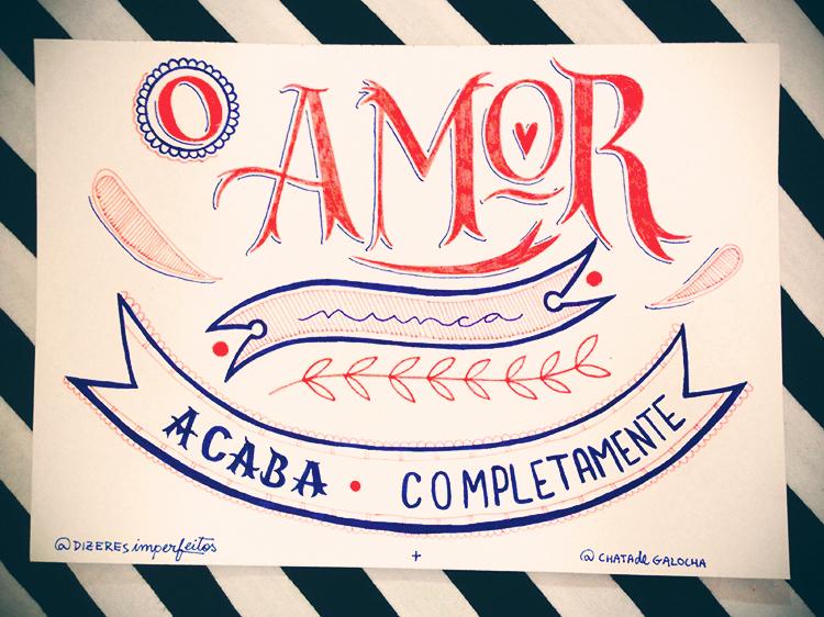 O amor nunca acaba totalmente - Lu Ferreira