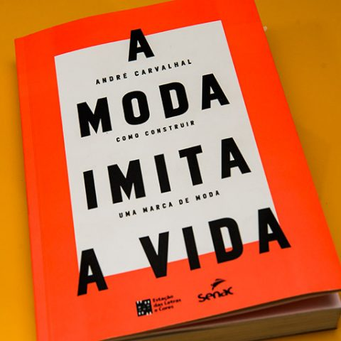 Eu li: A Moda Imita a Vida – André Carvalhal