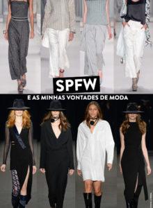 SPFW e minhas vontades de moda