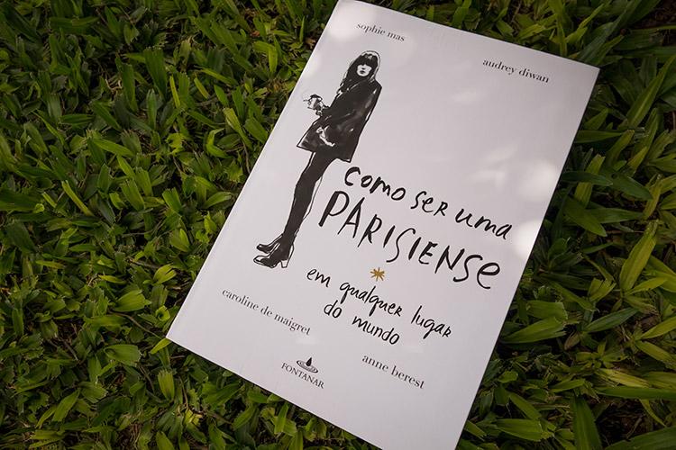 Eu li: Como ser uma parisiense em qualquer lugar do mundo - Lu Ferreira