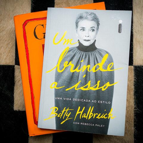 Eu li: Um brinde a isso – Betty Halbreich