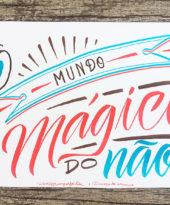 O mundo mágico do NÃO!